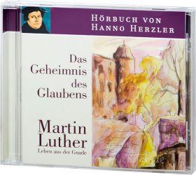 Herzler: Luther - Das Geheimnis des Glaubens (Audio-Hörbuch)