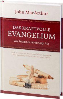 John MacArthur: Das kraftvolle Evangelium - Wie Paulus es verkündigt hat