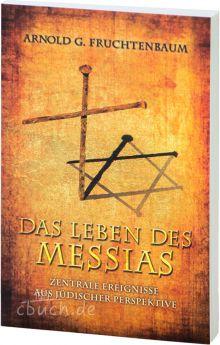 Fruchtenbaum: Das Leben des Messias