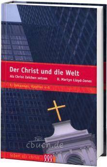 Martyn Lloyd-Jones: Der Christ und die Welt - Als Christ Zeichen setzen - 3L Verlag