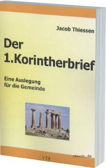 Jacob Thiessen: Der 1. Korintherbrief