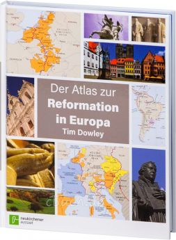 Dowley: Der Atlas zur Reformation in Europa