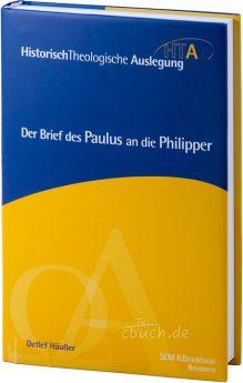 Häußer: Der Brief des Paulus an die Philipper - HTA Reihe