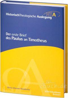 Neudorfer: Der erste Brief des Paulus an Timotheus - HTA Reihe