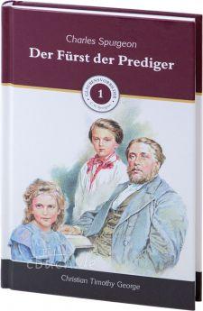 George: Der Fürst der Prediger - Band 1 der Glaubensvorbilder: Charles Spurgeon