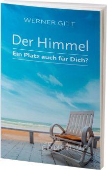 Werner Gitt: Der Himmel – Ein Platz auch für Dich?