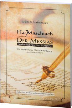 Fruchtenbaum: Ha-Maschiach - Der Messias in den hebräischen Schriften