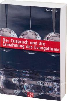 Paul Washer: Der Zuspruch und die Ermahnung des Evangeliums