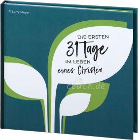 Moyer: Die ersten 31 Tage im Leben eines Christen