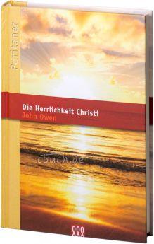 John Owen: Die Herrlichkeit Christi - 3L Verlag