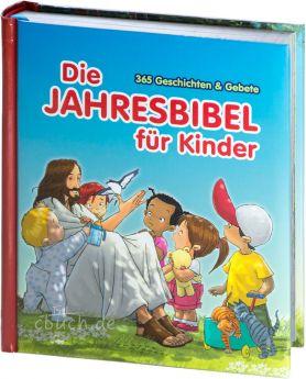 Die Jahresbibel für Kinder