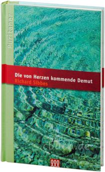 Richard Sibbes: Die von Herzen kommende Demut - 3L Verlag