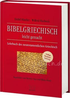 Haubeck/Häußer: Bibelgriechisch leichtgemacht - Völlige Neubearbeitung