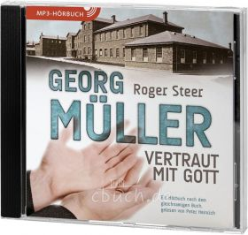 Steer: Georg Müller - Vertraut mit Gott (MP3-Hörbuch)