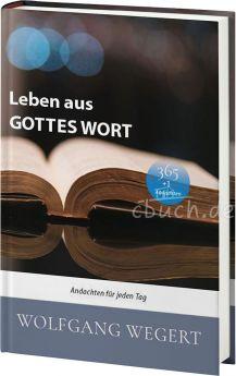 Wegert: Leben aus Gottes Wort - Andachten für jeden Tag
