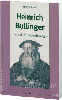 Hohl: Heinrich Bullinger und seine Bundestheologie