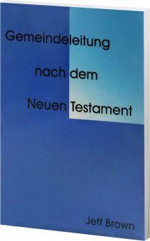 Brown: Gemeindeleitung nach dem Neuen Testament
