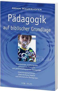 Mauerhofer: Pädagogik auf biblischer Grundlage