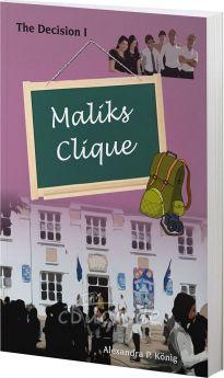König: Maliks Clique - The Decision I