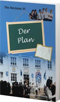 König: Der Plan - The Decision VI