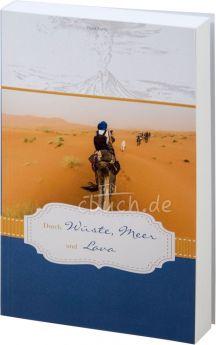 Kanitz: Durch Wüste, Meer und Lava