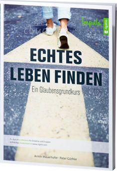 Mauerhofer/Güthler: Echtes Leben finden - Ein Kurs