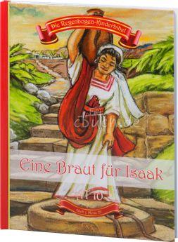 Die Regenbogen-Kinderbibel - Eine Braut für Isaak - AT 10