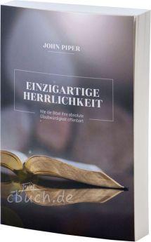 John Piper: Einzigartige Herrlichkeit - CLV