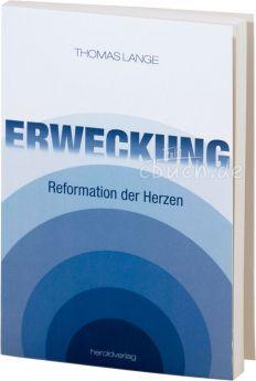 Thomas Lange: Erweckung - Reformation der Herzen