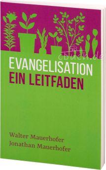 Mauerhofer: Evangelisation – ein Leitfaden