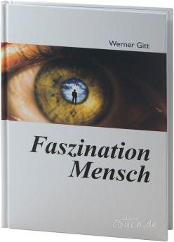 Gitt: Faszination Mensch