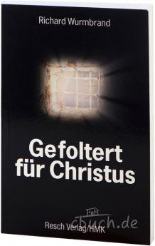 Wurmbrand: Gefoltert für Christus