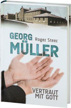 Steer: Vertraut mit Gott - Georg Müller