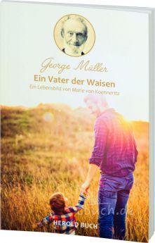 Koenneritz: George Müller - Ein Vater der Waisen