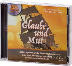 Kettschau/Setzer: Glaube und Mut (MP3-Hörbuch)