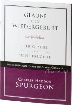 Charles Haddon Spurgeon: Glaube und Wiedergeburt - Der Glaube und seine Früchte - Voice of Hope