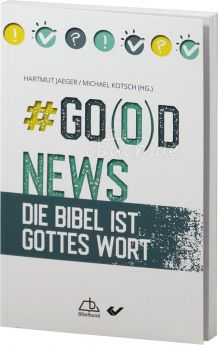 Jaeger / Kotsch (Hrsg.): Go(o)d News - Die Bibel ist Gottes Wort