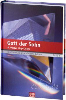 Martyn Lloyd-Jones: Gott der Sohn - 3L Verlag