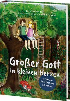 Kristina Wedel: Großer Gott in kleinen Herzen