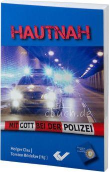 Holger Clas / Torsten Bödeker (Hrsg.): Hautnah - Mit Gott bei der Polizei.