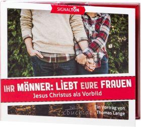 Thomas Lange: Ihr Männer, liebt eure Frauen (Audio-CD)
