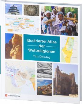 Tim Dowley: Illustrierter Atlas der Weltreligionen