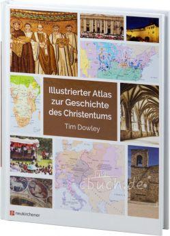 Dowley: Illustrierter Atlas zur Geschichte des Christentums