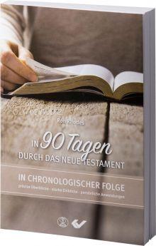 Ron Rhodes: In 90 Tagen durch das Neue Testament