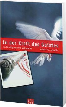 Arturo G. Azurdia: In der Kraft des Geistes - 3L Verlag