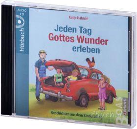 Habicht: Jeden Tag Gottes Wunder erleben (Audio-Hörbuch-CD)
