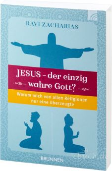Zacharias: Jesus - der einzig wahre Gott?