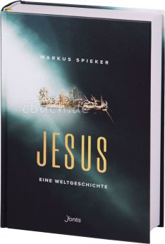 Spieker: Jesus - Eine Weltgeschichte