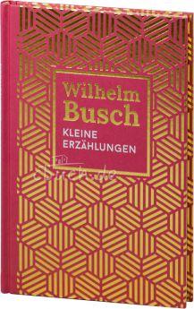 Wilhelm Busch: Kleine Erzählungen