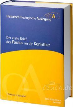 Schnabel: Der erste Brief des Paulus an die Korinther - HTA Reihe